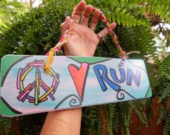 Peace, Love, Run, Running sign, Runners sign, 5K, marathon sign, joggers sign, running decor, half marathon, benefit run
