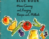 Ball Blue Book Home Canning and Freezing Recipes and Methods How to Preserve Fruits Vegetable Meat Relish Jam Vintage 1950s Cooking Pamphlet