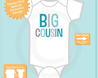 Big Cousin Onesie or t-shirt, Teal and Grey Text, Infant, Toddler, Youth or Adult sizes t-shirt (08062015a)