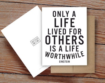 "Einstein QUOTE ""Only A Life Lived For Others Is A Life Worthwhile"" - Notecard"