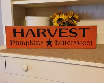 Primitive Fall Sign, Harvest, Pumpkins, Bittersweet, Wood Sign, Fall Decor, Rustic Fall Sign, Fall Harvest Sign,Farmhouse Decor