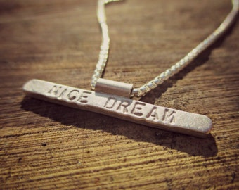NICE DREAM - Silver necklace + words - lyrics - personalised jewellery - Magic in the grass - beautiful jewellery with a cool bohemian twist