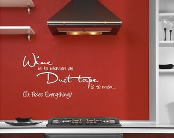 Wine Is To Women As Duct Tape Wine Wall Quotes Words Sayings Removable Wine Wall Decal Lettering