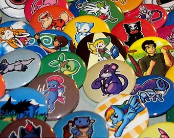 Pick any 8 buttons: Pokemon, Animal Crossing, My Little Pony, Legend of Korra, Adventure Time, and Legend of Zelda