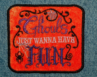 Ghouls Just Wanna Have Fun Iron on Patch
