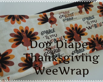 Dog Diaper, Belly Band, Stop Marking with WeeWrap, Thanksgiving Fabric,  Personalized
