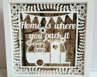 Home is where you park it original caravan papercut