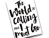 PASSPORT COVER - The World Is Calling..Passport Holder, Passport Case, Travel Gift Idea, Brush Script, Travel Quote, Graduation Gift