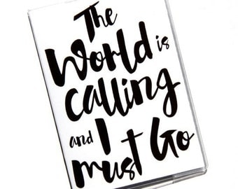 PASSPORT COVER - The World Is Calling and I Must Go
