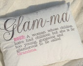 Too Glamorous to be a Grandma Glamma, Glam-ma pillow, dictionary pillow, grandmother pillow with optional personalization