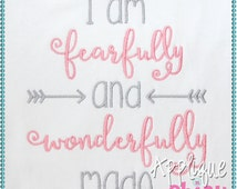 I am Fearfully and Wonderfully Made Embroidery Applique Design