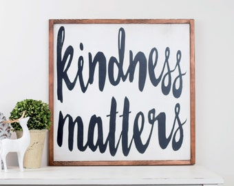 Kindness Matters,  Wood Sign, Inspirational Wood Sign, Inspirational Rustic Sign, Art for Home, Inspirational Home Decor, Home Decor Sign