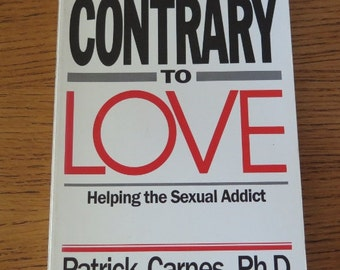 Book - Contrary to Love - Helping the Sexual Addict - Self Help