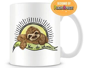Sloth Mug - Live Slow Die Whenever