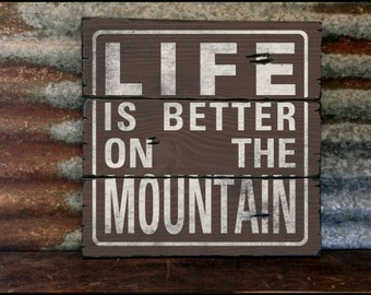 """Large """"Life Is Better On The Mountain"""" Handcrafted Rustic Wood Sign - Original Alpine Graphics Design - 3 Sizes - 2012"""