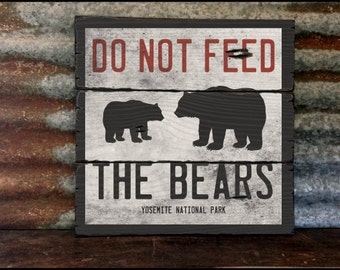 Do Not Feed The Bears, Handcrafted Rustic Wood Sign, Mountain Decor for Home and Cabin, 2064