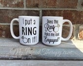 I put a ring on it AND Does This Ring Make Me Look Engaged? VINYL Coffee Mug SET of 2 Future Bride, Fiance, Wedding Gift  Made to Order