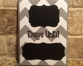 Gray and White Chevron Everything Chalkboard Countdown Calendar (Made to Order)