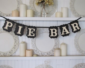 PIE BAR Banner for Weddings, Receptions, Parties and Wedding Photos