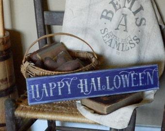 Primitive -  HAPPY HALLOWEEN - HandPaiNTeD  WooDeN Seasonal SiGn -