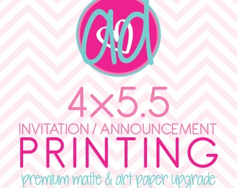 Printing - 4x5.5 (PREMIUM Matte & Art) Invitations / Announcements - PREMIUM Matte or Art Paper Options