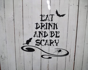 Vinyl Wall Decal Eat Drink And Be Scary Halloween