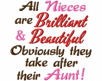 All Nieces are Brilliant and Beautiful - Aunt - Machine Embroidery Design - 5 Sizes