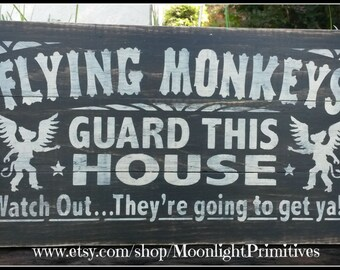 Flying Monkeys Guard This House, Wizard Of Oz, Halloween, Flying Monkeys, Wooden Signs,Rustic, Primitive, Distressed Signs