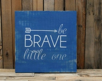 "Be Brave Litte One- Wooden Sign 20""x20"""