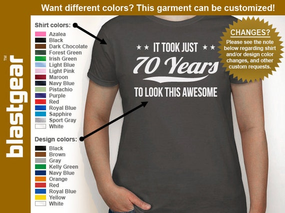 It Took Just 70 Years To Look This Awesome funny 70th Birthday womens T-shirt — Any color/Any size - Adult S, M, L, XL, 2XL, 3XL