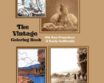The Vintage Coloring Book- an adult coloring book designed especially for seniors- pictures from California and early San Francisco