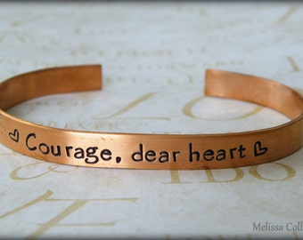 Courage, Dear Heart Hand Stamped Bracelet - Strength- Love-Strong Woman