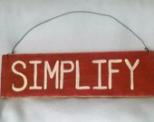 Hand-Painted Wood Novelty Sign - SIMPLIFY - Inspirational word text - Home Decor Wall Art