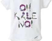 OH KALE NO! Typography Vegetable Funny Bodysuit 100% cotton onesie children infants 6 to 18 months