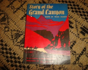 Story of the Grand Canyon How it was Made Fred Harvey Travel book 1956 Grand Canyon Travel Book