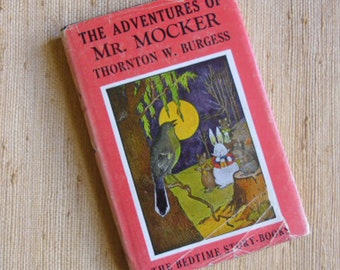 Vintage Childrens Storybook - The Adventures of Mr. Mocker, Thornton W. Burgess, 1943 McClelland and Stewart, Canadian Edition