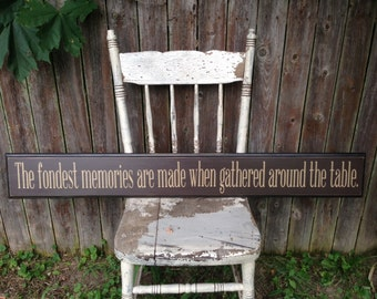 """The Fondest Memories are Made when Gathered Around the Table Long Wooden Sign Routed Edge 5.5""""x43"""""""