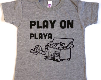funny kids shirt. Unisex Baby Clothes. PLAY ON PLAYA baby toddler kids shirt. Funny Toddler Tee.  Kids Clothes. Unisex baby gifts.