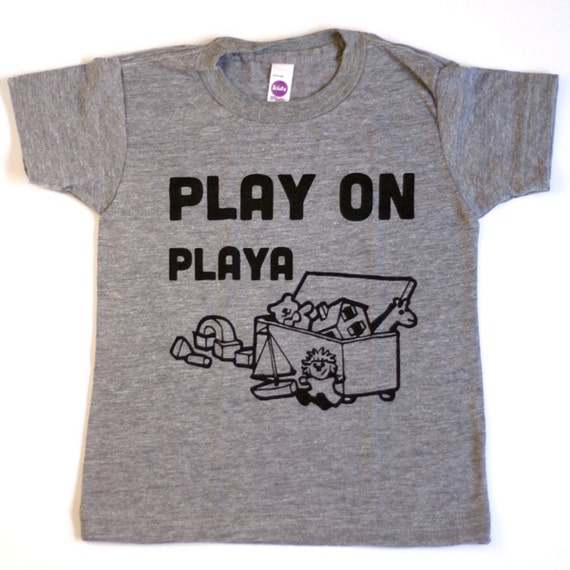 Funny Kids Shirt Play On Playa Baby Toddler By