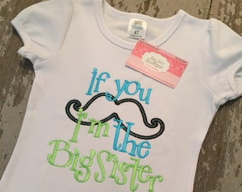 If you mustache I'm the big sister embroidered shirt