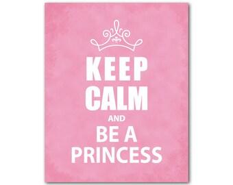 Keep Calm and Be a Princess - Typography wall art print - Kids art - Teens, Tweens, Girls Room Wall Decor - Tiara Crown - gift for girl