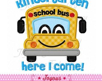 Instant Download Kindergarten Here I Come School Bus Applique Machine Embroidery Design NO:1779