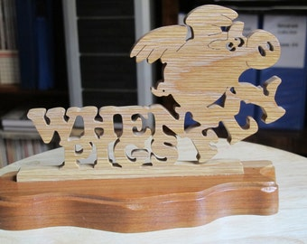 When Pigs Fly Tabletop Wood Sign
