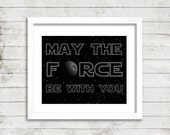 """Star Wars """"May the force be with you."""" Quote 