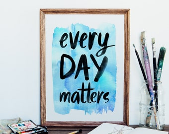 Every Day Matters Giclee Art Print