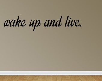 Wake Up And Live Wall Decals Wake Up And Live Vinyl Wall Decal Lettering Quotes (JN163)