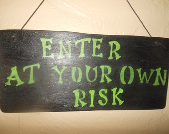Halloween    Enter At Your Own Risk   Wood Sign