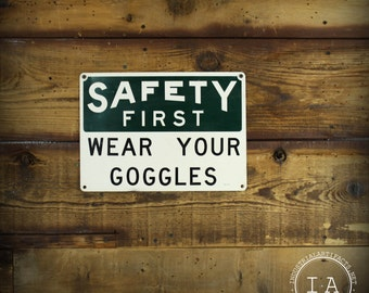 Vintage Safety First Wear Your Goggles Metal Sign