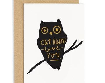 Owl Always Love You Card - Owl card - Valentine's Card - Humour - CC59