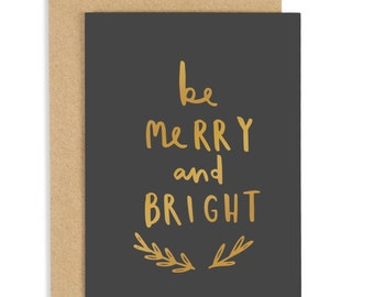 Be Merry and Bright Christmas Card - Gold foil card - Holiday Card - CC89